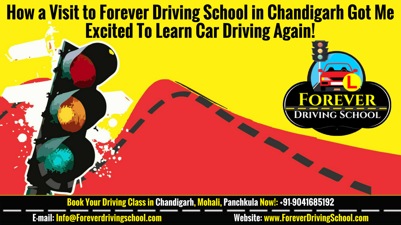 How a Visit to Forever Driving School in Chandigarh Got me excited to Learn Car Driving Again!.